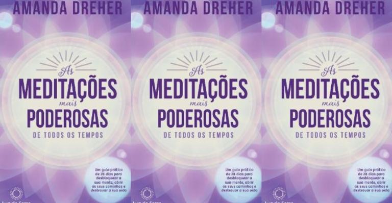 """O livro """"As Meditações Mais Poderosas de Todos os Tempos"""" nos guia em uma viagem de autoconhecimento"""